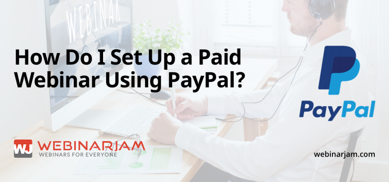 How Do I Set Up A Paid Webinar Using PayPal