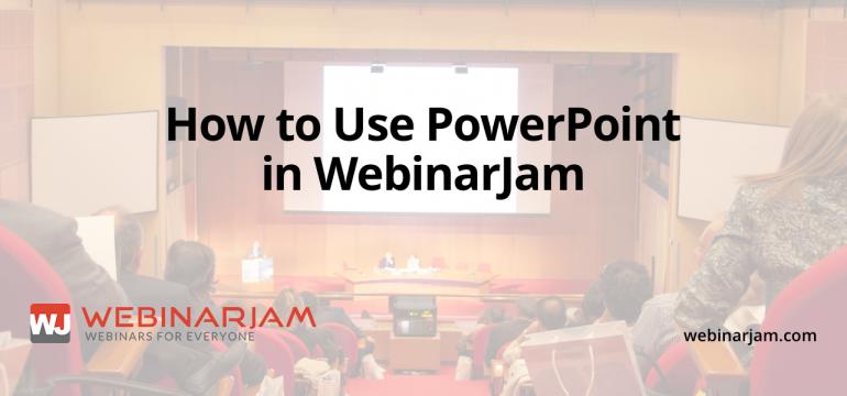 How To Use PowerPoint In WebinarJam