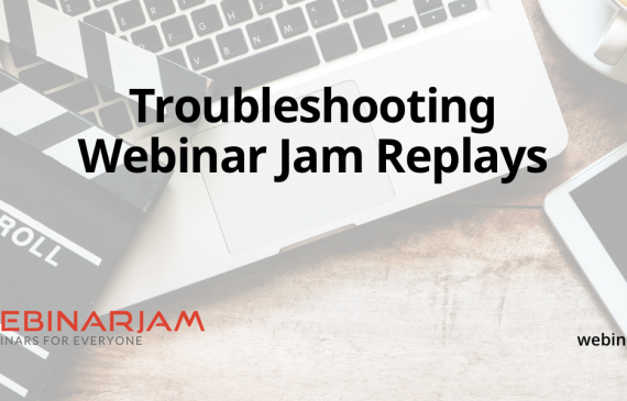 Troubleshooting Webinar Jam Replays