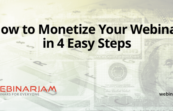 How To Monetize Your Webinar In 4 Easy Steps