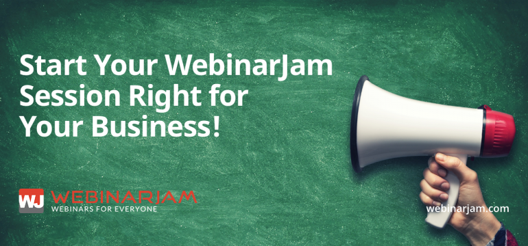 Start Your WebinarJam Session Right For Your Business!