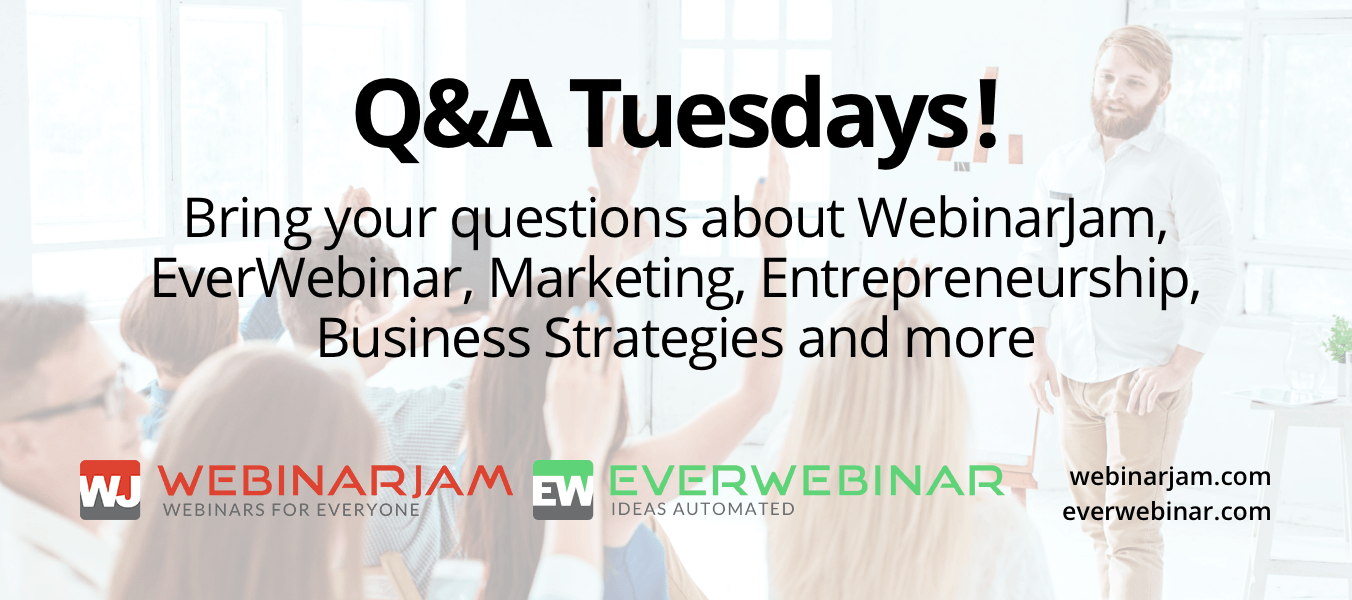 Q & A Tuesdays! (from January to June 2017) – WebinarJam