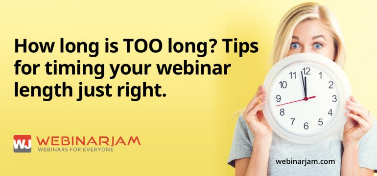 How Long Is TOO Long Tips For Timing Your Webinar Length Just Right