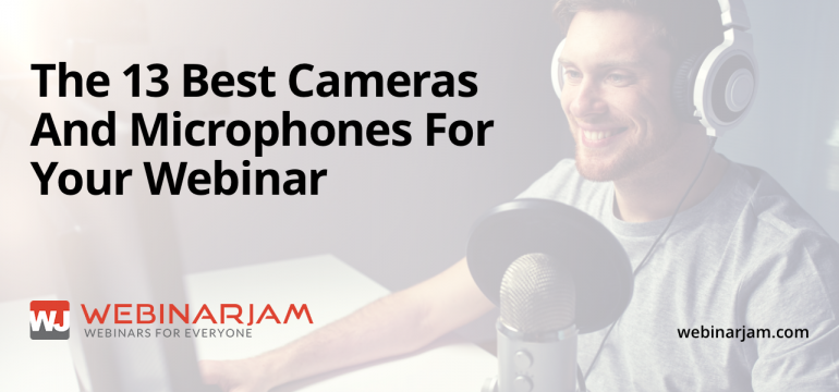 The 13 Best Cameras And Microphones For Your Webinar